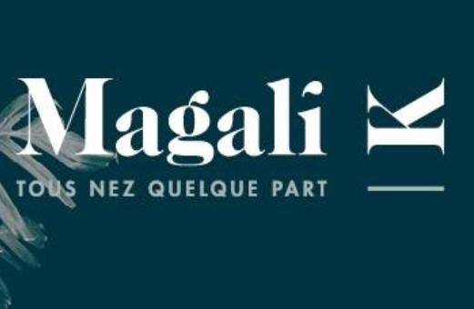 Magali K – Tous nez quelque part
